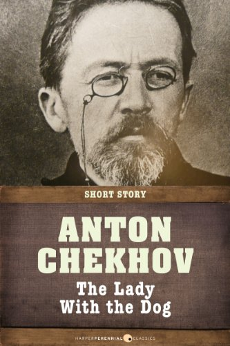 a comparison of short stories in anton chekhovs the lady with the pet dog and a respectable woman by