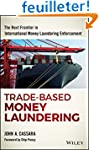 Trade-Based Money Laundering: The Nex...