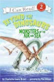img - for Beyond the Dinosaurs: Monsters of the Air and Sea (I Can Read Book 2) book / textbook / text book