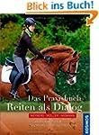Das Praxisbuch - Reiten als Dialog: S...