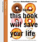 This Book Will Save Your Life | A. M. Homes