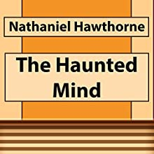 The Haunted Mind (       UNABRIDGED) by Nathaniel Hawthorne Narrated by Anastasia Bertollo
