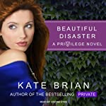 Beautiful Disaster (       UNABRIDGED) by Kate Brian Narrated by Justine Eyre
