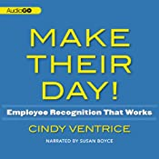 Make Their Day!: Employee Recognition That Works | [Cindy Ventrice]