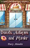 Donuts, Antiques and Murder: A Bakery Detectives Cozy Mystery (Volume 2)