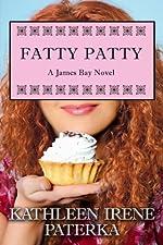 Fatty Patty (The James Bay Novels Book 1)