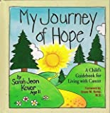 img - for My Journey of Hope: A Child's Guidebook for Living With Cancer book / textbook / text book