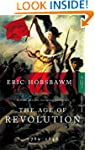 The Age Of Revolution: 1789-1848: Eur...