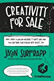 Creativity For Sale: How I Made ,000,000 Wearing T-Shirts and How You Can Turn Your Passion Into Profit, Too