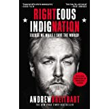 Righteous Indignation: Excuse Me While I Save the World! ~ Andrew Breitbart
