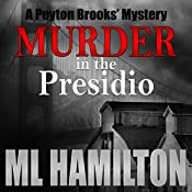 Murder in the Presidio: A Peyton Brooks' Mystery Volume 6 | M.L. Hamilton