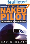 Naked Pilot: The Human Factor in Airc...