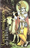Cuentos mitologicos de la india / Indian's Mythological stories (Sendas) (Spanish Edition)