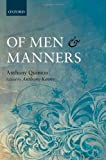 Of Men and Manners: Essays Historical and Philosophical (0199694559) by Quinton, Anthony