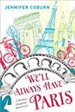 Well Always Have Paris: A Mother/Daughter Adventure