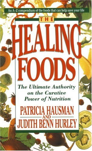 The Healing Foods: The Ultimate Authority on the Creative Power of Nutrition