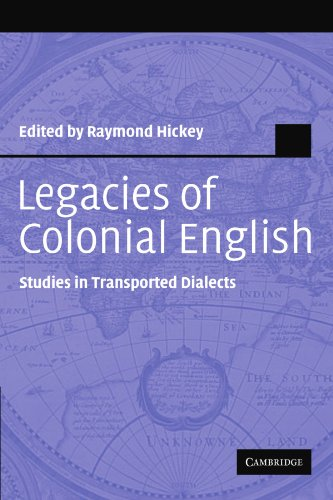 Legacies of Colonial English: Studies in Transported Dialects (Studies in English Language)