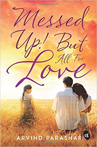 Messed Up! But all for Love by Arvind Parashar PDF Download, Read eBook Online