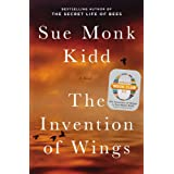 The Invention of Wings: With Notes (Oprah's Book Club 2.0 3) ~ Sue Monk Kidd
