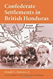 img - for Confederate Settlements in British Honduras book / textbook / text book