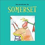 Les aventures de Somerset | Benoît Brière