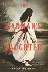 The Madman&#39;s Daughter