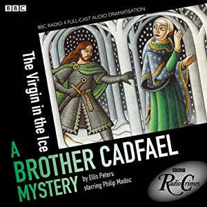 Cadfael: The Virgin in the Ice (BBC Radio Crimes) Audiobook