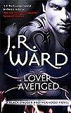 J. R. Ward Lover Avenged: Number 7 in series (Black Dagger Brotherhood)