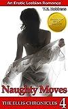 Naughty Moves: An Erotic Lesbian Romance (The Ellis Chronicles - book 4)
