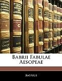 img - for Babrii Fabulae Aesopeae (Latin Edition) book / textbook / text book