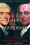 Image of Adams vs. Jefferson: The Tumultuous Election of 1800 (Pivotal Moments in American History)