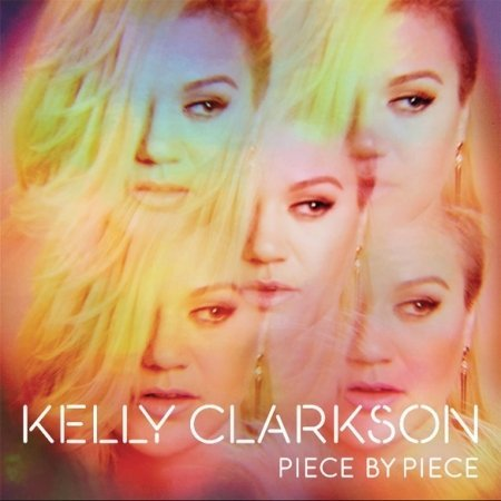 Kelly Clarkson - Piece by Piece [Deluxe Edition] - Zortam Music