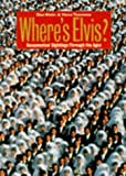 img - for Where's Elvis? Documented Sightings Prove That He Lives by Hans Teensma (1997-08-01) book / textbook / text book