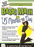 Learning Express Basic Math in 15 Minutes a Day [With Free Online Practice Exercises Access Code] (Junior Skill Builders)