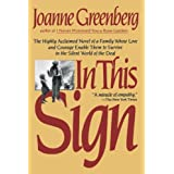 In This Sign: The Highly Acclaimed Novel of a Family Whose Love and Courage Enable Them to Survive in the Silent World of the Deaf (Owl Books) ~ Joanne Greenberg