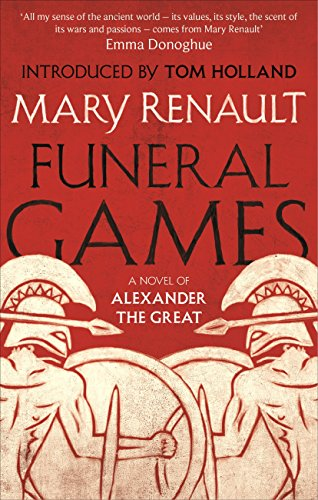 Mary Renault - Funeral Games: A Novel of Alexander the Great: A Virago Modern Classic (VMC)