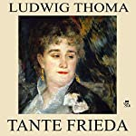 Tante Frieda | Ludwig Thoma