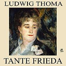Tante Frieda (       ungekürzt) von Ludwig Thoma Gesprochen von: Gerald Pichowetz