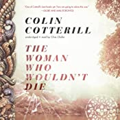 The Woman Who Wouldn't Die: The Dr. Siri Investigations, Book 9 | Colin Cotterill