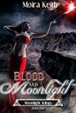 Blood and Moonlight (Moonlight Series)