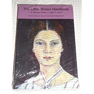 The Little, Brown Handbook Custom Edition for Houston Community College System H. Ramsey Fowler