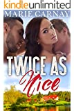 Twice as Nice: BBW Menage Romance (Mill Creek Menage Book 1)