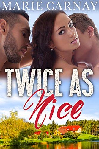 Twice as Nice: BBW Menage Romance (Mill Creek Menage Book 1) PDF