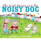 The Quiet Woman and the Noisy Dogby Sue Eves