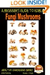 A Beginner's Guide to Edible Fungi Mu...