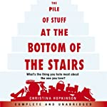 The Pile of Stuff at the Bottom of the Stairs: What's the thing you hate the most about the one you you love? | Christina Hopkinson