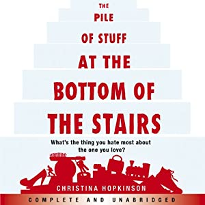 The Pile of Stuff at the Bottom of the Stairs Audiobook