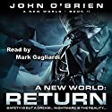 RETURN: A New World: Book 2 Audiobook by John O'Brien Narrated by Mark Gagliardi