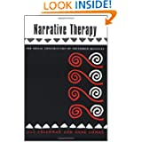 Narrative Therapy: The Social Construction of Preferred Realities