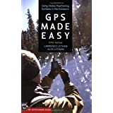 GPS Made Easy: Using Global Positioning Systems in the Outdoors ~ Lawrence Letham